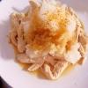 節約☆ヘルシー☆ おろしポン酢で食べる蒸し鶏胸肉