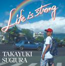 杉浦貴之 「Life is strong」