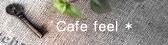 Cafe feel