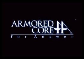 ARMORED CORE for Answer (アーマードコア・フォア・アンサー) PV