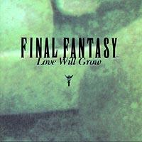 ファイナルファンタジー ヴォーカル・コレクションズ II [ラヴ・ウィル・グロウ]  アサヒレコード