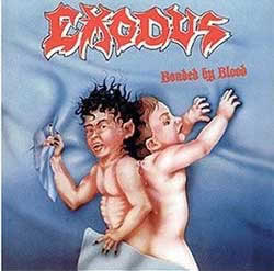 EXODUS 「BONDED BY BLOOD」