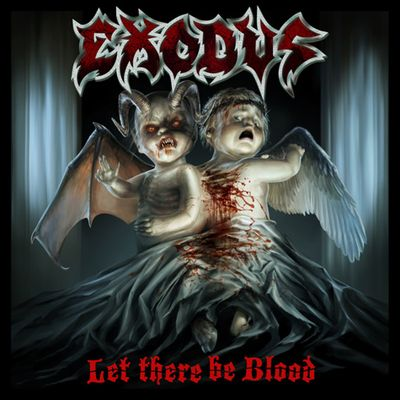EXODUS 「LET THERE BE BLOOD」