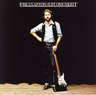 eric clapton 「just one night」