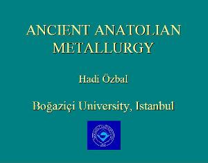 ANCIENT ANATOLIAN METALLURGY.JPG