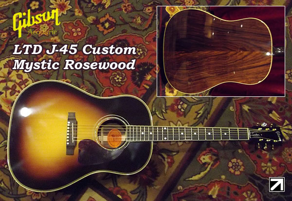 Gibson LTD J-45 Custom Mystic Rosewood-BLOG