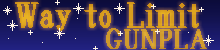 Way to Limit GUNPLA