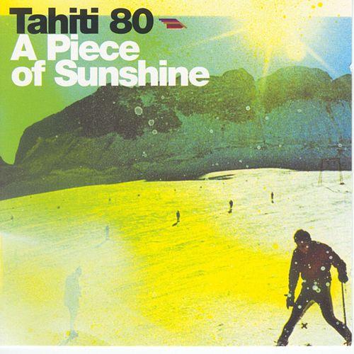 Tahiti 80 :: A Piece Of Sunshine