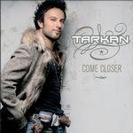 Tarkan_Come Closer-2006