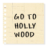 GO TO HOLLYWOOD