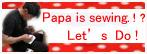 パパがソーイング!?やっちゃおか!英語版