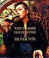「GOLDEN FISH & SILVER FOX」