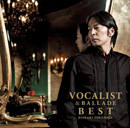 『VOCALIST & BALLADE BEST』初回限定盤 B