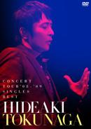 「HIDEAKI TOKUNAGA CONCERT TOUR 08'-09'SINGLES BEST」通常盤