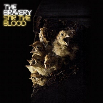 The Bravery - Stir The Blood